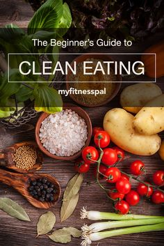 We all want to eat healthy, but it can be challenging to know how to make the right choices. Our Beginner's Guide to Clean Eating will give you the top guidelines for sticking to a clean, healthy diet. #myfitnesspal #eatclean