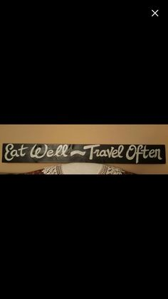 "Eat Well ~ Travel Often - Extra Large Wood Sign. Eat Well ~ Travel Often Extra Large Wood Sign Primitive / Rustic 44 1/4"" x 5.5"" Handpainted No Vinyl No Stencils."