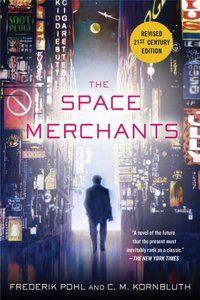 Frederik Pohl & C.M. Kornbluth, Space Merchants | Kirkus Reviews