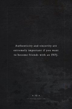 INFJ - In any relationship, trust is the most important factor to me.