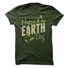 Happy Earth Day. Earth Day shirt 19$. Check this shirt now: http://www.sunfrogshirts.com/Happy-Earth-Day.html?53507