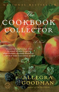 """The Cookbook Collector, by Allegra Goodman.""""Goodman weaves together the worlds of Silicon Valley and rare book collecting in a delicious novel about appetite, temptation, and fulfillment"""". I Love Books, New Books, Good Books, National Book Award, Reading Groups, Reading Lists, Reading Room, Thing 1, What To Read"""