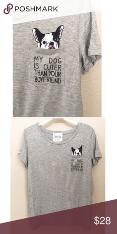 """•new• """"My Dog is Cuter Than Your Boyfriend"""" Top Great soft top! Perfect for every day wear. Slits in the sides. Approx measurements:  XS: Bust- 33"""", Length- 24"""" S: Bust- 36"""", Length- 24.5"""" M: Bust- 38"""", Length- 25"""" L: Bust 40"""", Length- 26""""   [BUNDLE] for 15% off!  ❌No trades, PayPal, Holds 📷Instagram: @lovelionessie Sadie & Sage Tops Tees - Short Sleeve"""