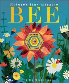 Bee Nature's tiny miracle: Amazon.co.uk: Patricia Hegarty / Britta Teckentrup: 9781848692886: Books