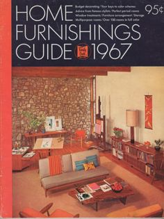 Home Furnishings Guide 1967 Magazine Cover. Vintage Interior Design, 1960s Interior, Easy Home Decor, Furniture Arrangement, Exterior Decor, 1960s Decor, Vintage Interior, Decorating On A Budget, Mcm Decor