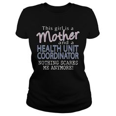 HEALTH UNIT COORDINATOR And This Girl Is A Mother Nothing Scares T-Shirts, Hoodies. CHECK PRICE ==► https://www.sunfrog.com/LifeStyle/HEALTH-UNIT-COORDINATOR--mother-Black-Ladies.html?id=41382