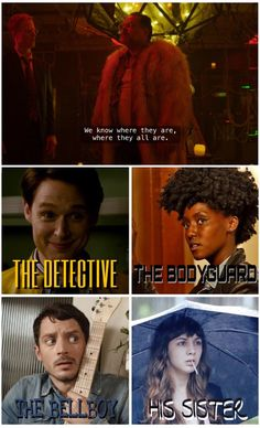 Dirk, the detective -Farah, the bodyguard - Todd, the bellboy - Amanda, his sister