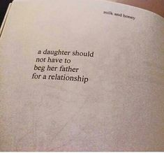 This is so true. ..., Shame on any father who makes a daughter beg