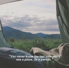 You never know the last time you'll see a place.   Or a person.