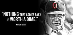 celebrity quotes : Ohio State Coach Woody Hayes - history, famous quotes, all time record, photo ga. - The Love Quotes Ohio State Buckeyes, Buckeyes Football, Ohio State Football Schedule, Ohio State Football Players, College Football, Alabama Football, American Football, Football Stuff, European Football