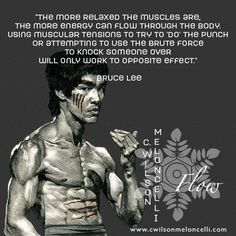 "A quote from #BruceLee ""The more relaxed the muscles are, the more energy can #Flow through the body. Using muscular tensions to try to 'do' the punch or attempting to use the brute force to knock someone over will only work to opposite effect."" #Relaxation"