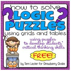 "FREE LESSON - ""How to Solve LOGIC PUZZLES Using Grids: Increase Critical Thinking Skills FREE"" - Go to The Best of Teacher Entrepreneurs for this and hundreds of free lessons. 3rd - 12th Grade #FreeLesson http://www.thebestofteacherentrepreneurs.net/2014/12/free-misc-lesson-how-to-solve-logic.html"