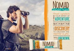 The Explorer // Honest ingredients to awaken your spirit of adventure. A legacy of discovery to unleash the explorer in you. Embrace the unknown. // Nomad: Raw energy. No limits.