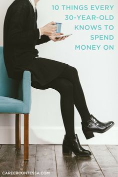 By the time you hit 30, it's OK to say that you're too old for deep cleaning a toilet. Click to see which 10 things every 30-year-old knows to spend money on.   CareerContessa.com