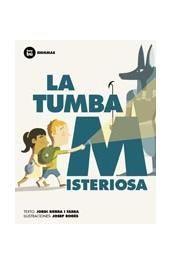 ABRIL-2013. Jordi Sierra i Fabra. La tomba misteriosa. Ficció (6-8 anys)