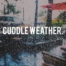 Cuddle weather + rainy day = The perfect day Cozy Rainy Day, Rainy Days, Rain Quotes, Mood Quotes, Sunset Quotes, Nature Quotes, Rainy Night Quotes, Rainy Weather Quotes, Cuddle Quotes