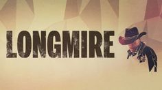 Longmire - The show centers on Walt Longmire, a Wyoming county sheriff who returns to work after his wife's death. Assisted by his friends and his daughter, Longmire investigates major crimes within his jurisdiction, while campaigning for re-election.