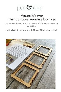 Tiny weaving looms perfect for weaving small squares.  The step by step instructions and the small size enable the user to learn the very basics of weaving in under 30 minutes!