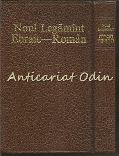 Noul Legamant Ebraic-Roman - Editie: Bilingva Roman