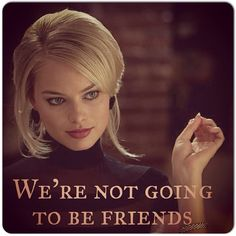 Margot Robbie is already taking the role. she's perfect for the part. Margot Robbie Wolf, Margo Robbie, Street Quotes, Wolf Of Wall Street, Cinema, Shes Perfect, Fake Friends, Humor, Woman Crush