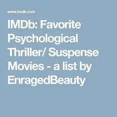 IMDb: Favorite Psychological Thriller/ Suspense Movies - a list by EnragedBeauty