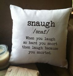 Snaugh humorous definition throw pillow cover. I am attempting one similar with this on it. :)