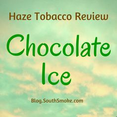 Classic Haze tobacco flavor review - Chocolate Ice flavored hookah shisha. Chocolate with mint, great for the end of the day and after dinner