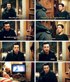 I love how Mickey knew Ian well enough to know he was closest to Lip, so when something was wrong with Ian he went looking for him! Mickey was an awesome boyfriend Shameless Mickey And Ian, Shameless Tv Show, Ian And Mickey, Shameless Season 4, Shameless Memes, Shameless Characters, Carl Gallagher, Cameron Monaghan, Don't Blink