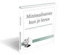 Het e-book 'Minimaliseren kun je leren' is een handleiding voor de beginnende minimalist. Het maakt je bewust van de vele spullen die je hebt en waarom je zou moeten minimaliseren. Het e-book maakt je tevens bewust van waarom je zoveel spullen hebt en hoe je ze kunt loslaten. Er staan tips en trucs in over hoe je het beste kunt beginnen met minimaliseren en wat je allemaal kunt gaan minimaliseren. Het e-book helpt je inzicht te geven in je hele minimaliseerproces.