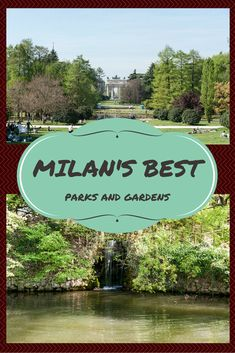 Best Parks and Gardens in Milan to find some greenery and nature in the town of…