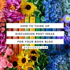 How To Think Up Discussion Post Ideas For Your Book Blog That Will Thrill Humans And Dragons Alike