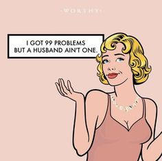 Single ladies have one less problem to worry about. One Less Problem, Single Women, Single Ladies, Heartbroken Quotes, Heartbreak Quotes, Divorce Humor, 99 Problems, Diamond Jewelry, Best Quotes