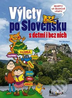 Vylety po Slovensku s detmi i bez nich (Eva Oburkova)