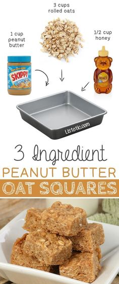 3 Ingredient Peanut Butter Oat Squares ------- Quick, no-bake treat. Peanut butter, oats & honey.