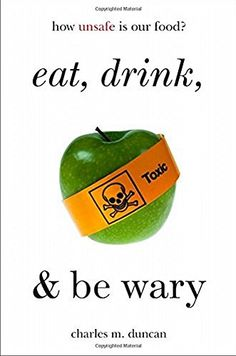 Eat, Drink, and Be Wary: How Unsafe Is Our Food? by Charles M. Duncan http://www.amazon.com/dp/1442238399/ref=cm_sw_r_pi_dp_NiSRvb19YDA3C