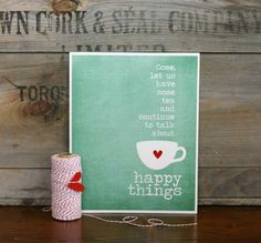 Typography Poster Tea and Happy Things  by hairbrainedschemes