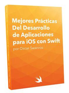 Mejores Prácticas Del Desarrollo de Aplicaciones para iOS con Swift  Asegúrate que tus apps puedan escalar correctamente.