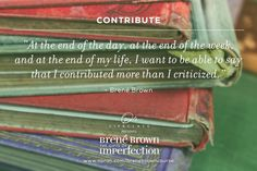 Brene Brown On Demand Berne Brown, Cool Words, Wise Words, Criticism Quotes, The Gift Of Imperfection, Quotes To Live By, Life Quotes, Brene Brown Quotes, End Of The Week