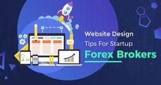 #Website Design Tips For Startup #Forex Brokers