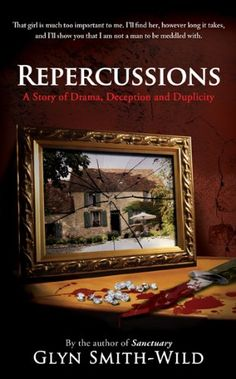 Repercussions: A story of Drama, Deception and Duplicity - Kindle edition by Glyn Smith-Wild. Mystery, Thriller & Suspense Kindle eBooks @ Amazon.com.