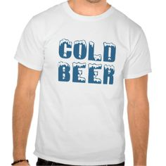 Cold Beer. What more do you need to say. #cold #beer #beer #beers #drinker #drinking #drunk #booze #keg #shirt #alcoholic #alcohol #party #ale #bar #humor #tequila #shots #mug