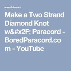 Make a Two Strand Diamond Knot w/ Paracord - BoredParacord.com - YouTube