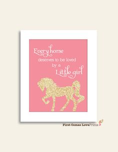 Every Little Girl Horse Custom Art Print by FirstComesLovePrints, $15.00 Cowgirl Bedroom, Glitter Gold and Blush, Coral, Princess or Enchanted Bedroom