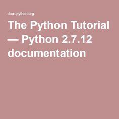 The Python Tutorial — Python 2.7.12 documentation