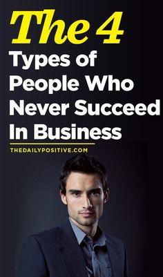 The 4 Types Of People Who Never Succeed In Business