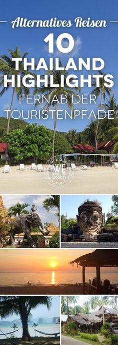 Thailand Reise Tipps: 10 Reiseblogger zeigen dir ihre 10 Thailand Highlights fernab der Touristenpfade