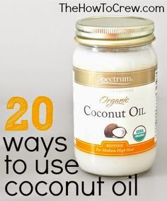 20 of the BEST ways to use coconut oil | Family, Food, Fun.