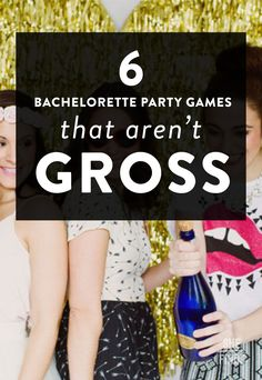 6 Bachelorette Party Games That Aren't Gross