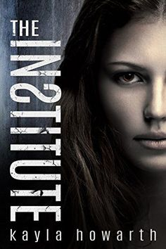 The Institute (The Institute Series Book 1) by Kayla Howarth http://www.amazon.com/dp/B00S2MG6QK/ref=cm_sw_r_pi_dp_hnhZvb19NR59K