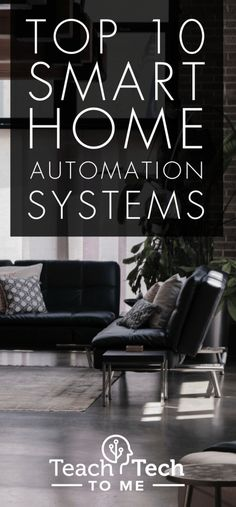 Top 10 Smart Home Automation Systems To Install | These reliable smart home automation systems will surely keep your home safe! Check out our top picks. | https://teachtechtome.com/smart-home-automation-system/?utm_source=pin